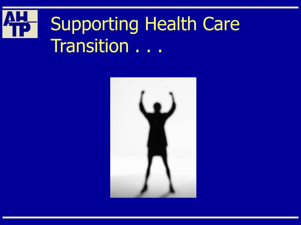 Supporting Health Care Transition . . .