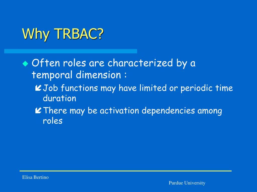 Why TRBAC?