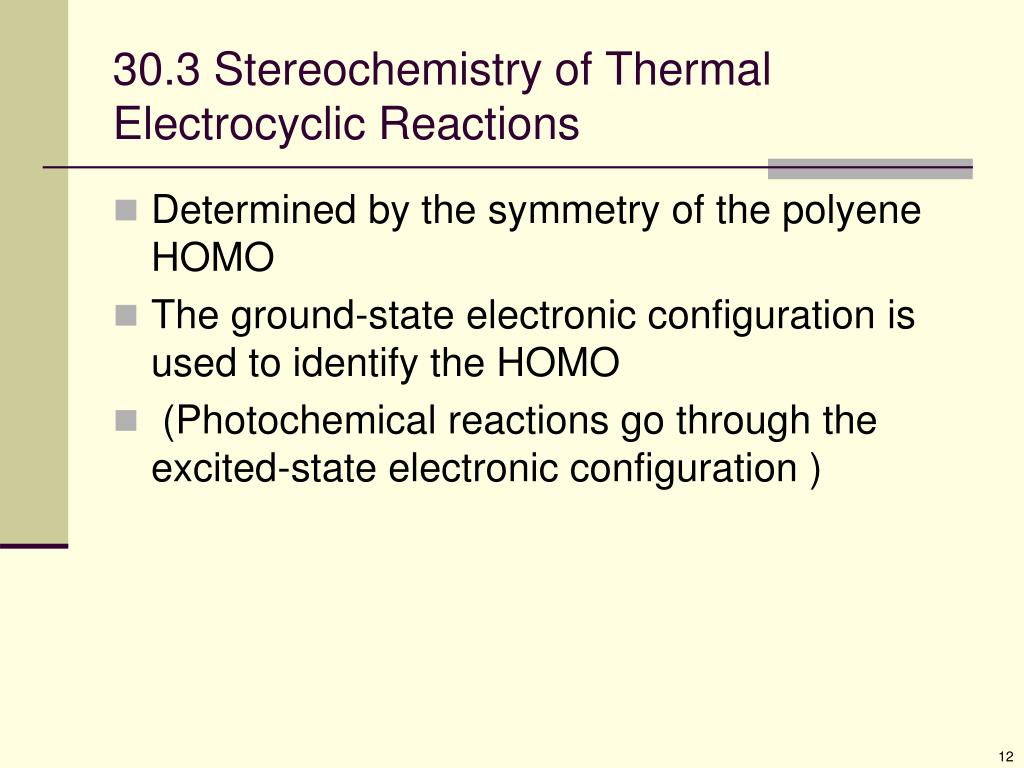 30.3 Stereochemistry of Thermal Electrocyclic Reactions