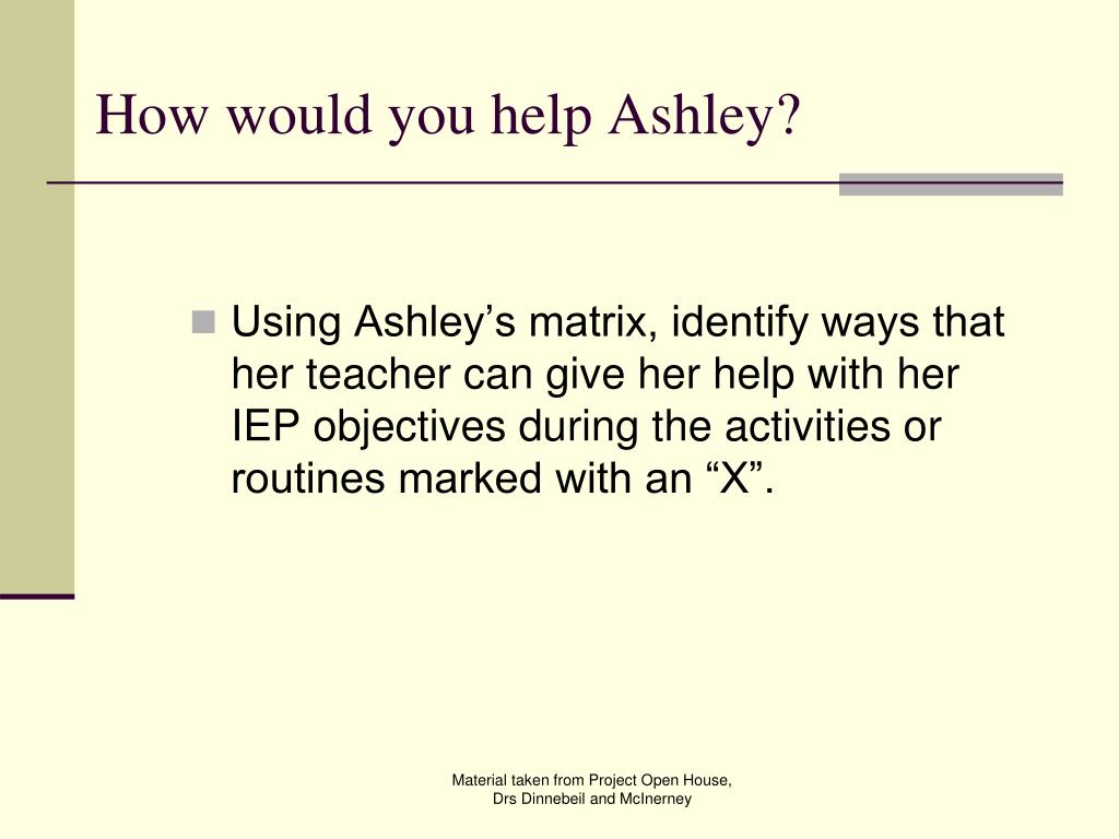 How would you help Ashley?