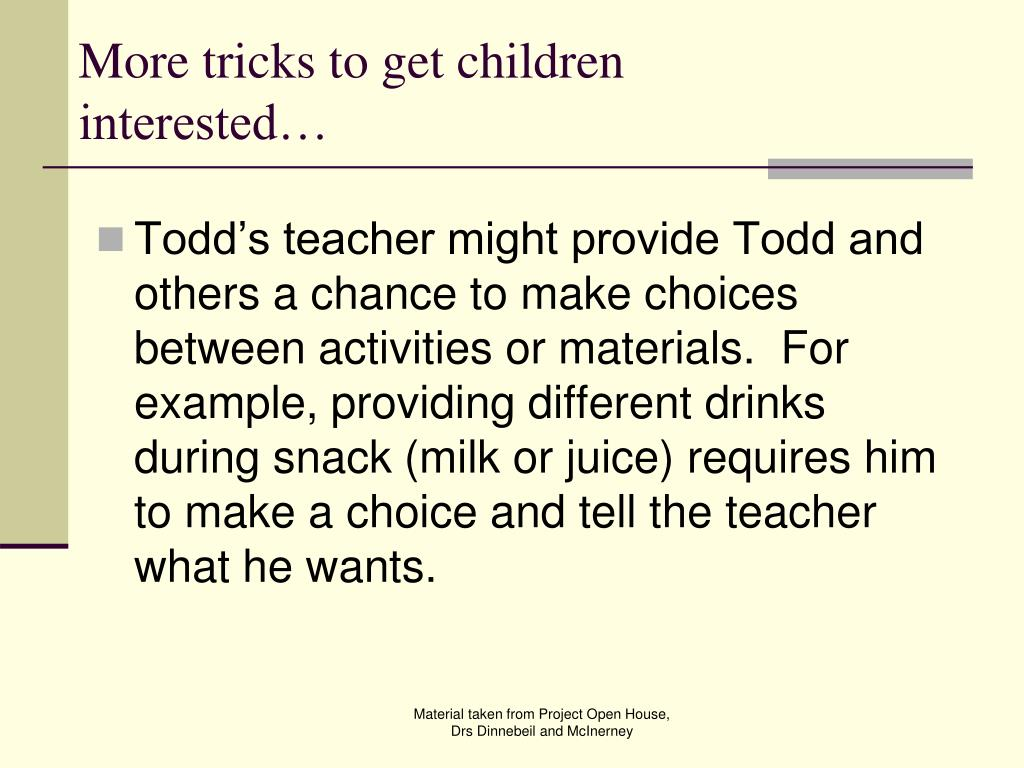 More tricks to get children interested…