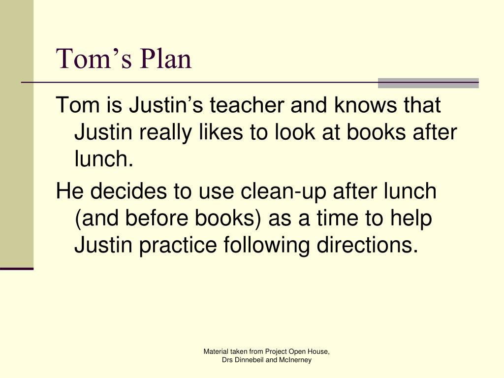 Tom's Plan