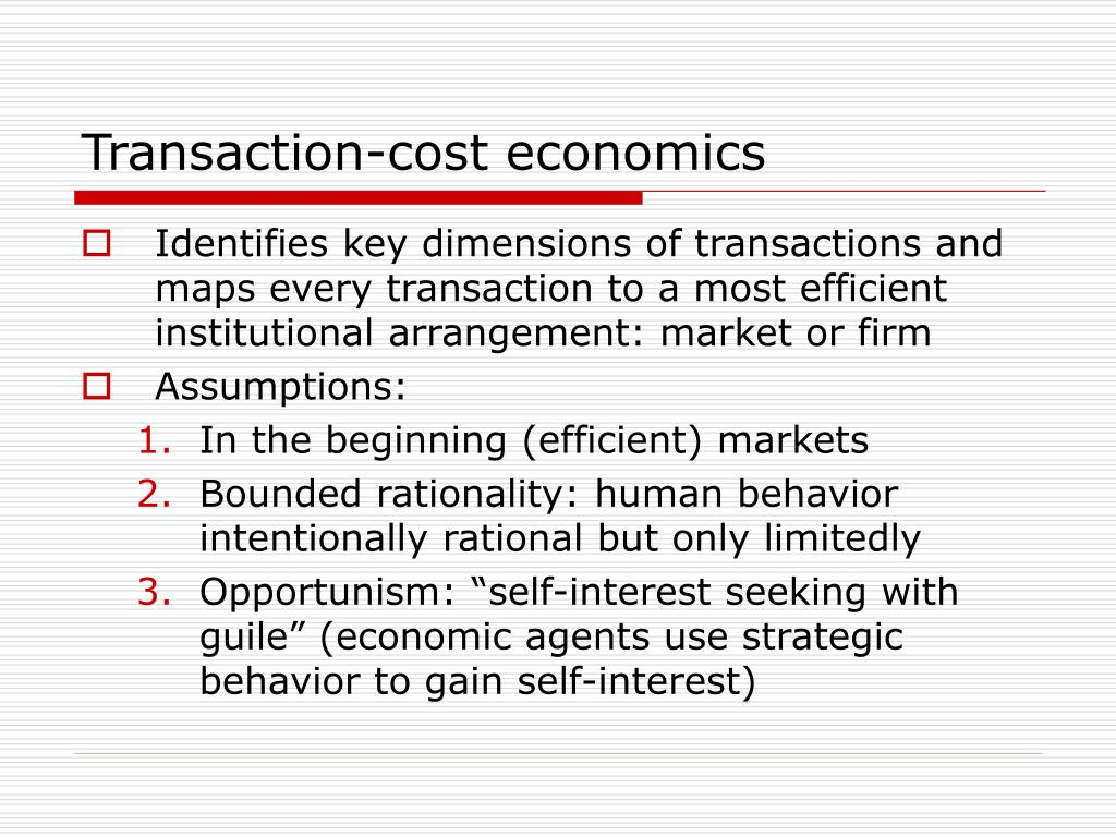 transaction cost economics In transaction cost economics, behavioral uncertainty is found that is based on the threat of opportunism in the market transactions in resource-based theory.