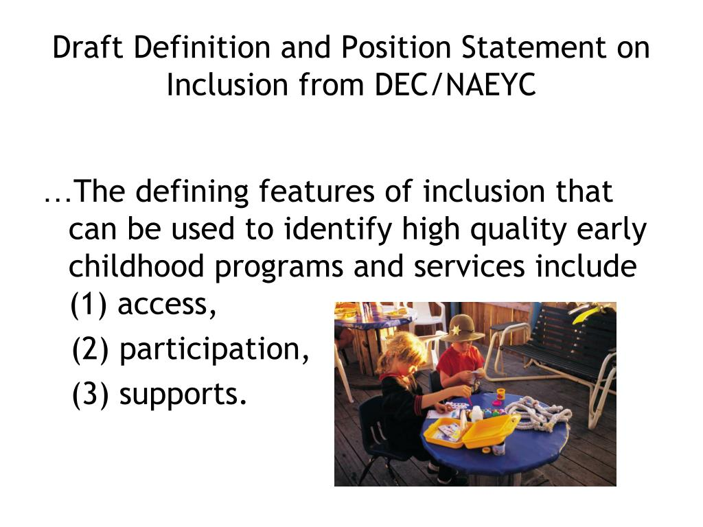 Draft Definition and Position Statement on Inclusion from DEC/NAEYC