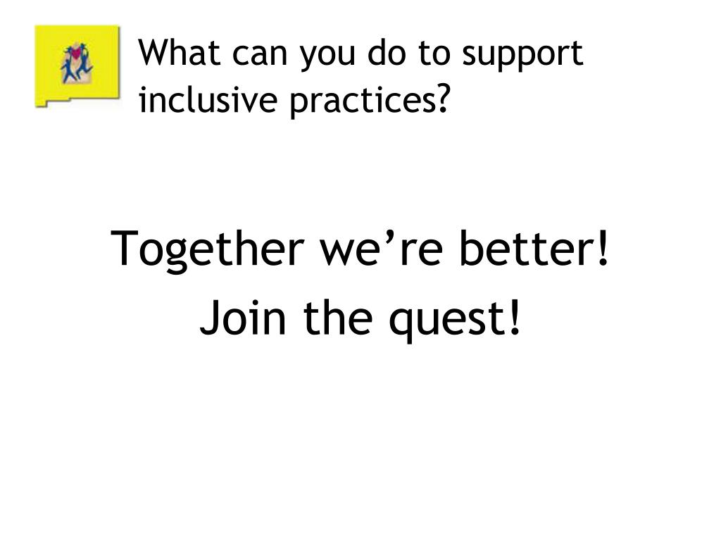 What can you do to support inclusive practices