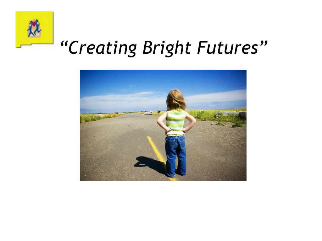 """Creating Bright Futures"""