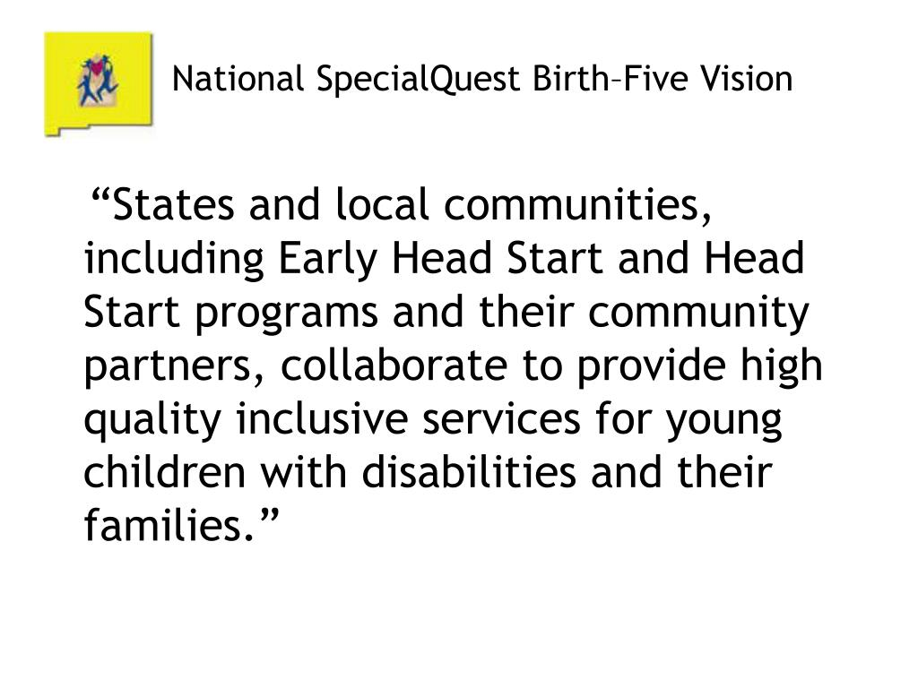 National SpecialQuest Birth–Five Vision