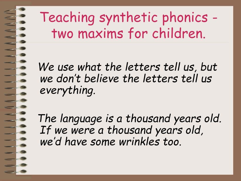 Teaching synthetic phonics -two maxims for children.
