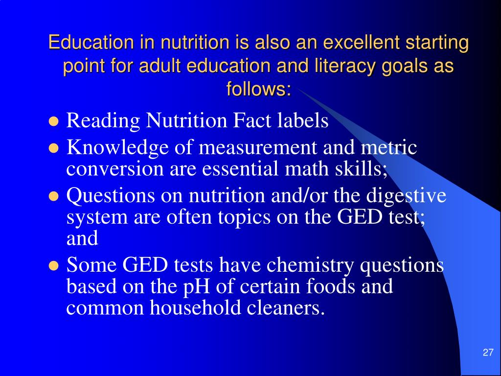 Education in nutrition is also an excellent starting point for adult education and literacy goals as follows: