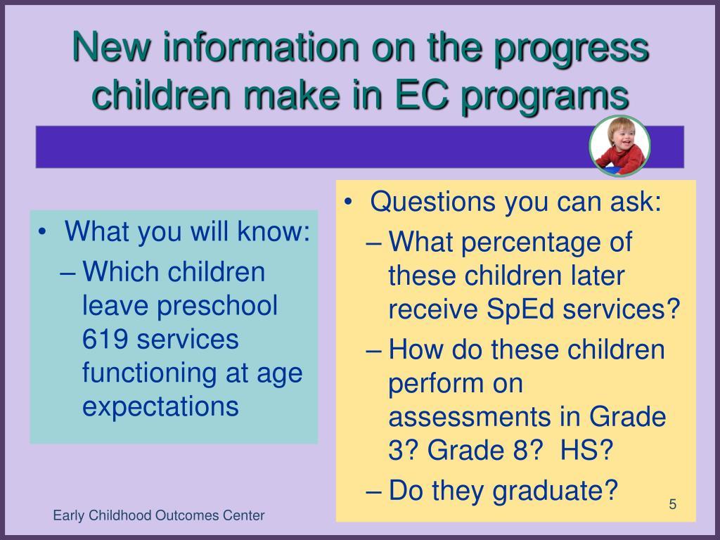 New information on the progress children make in EC programs