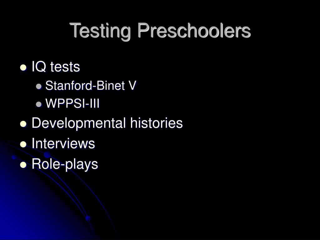 Testing Preschoolers