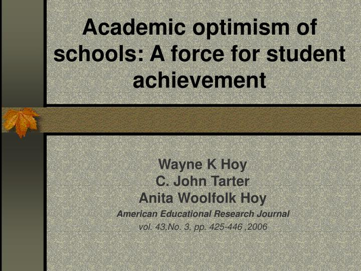 Academic optimism of schools a force for student achievement l.jpg