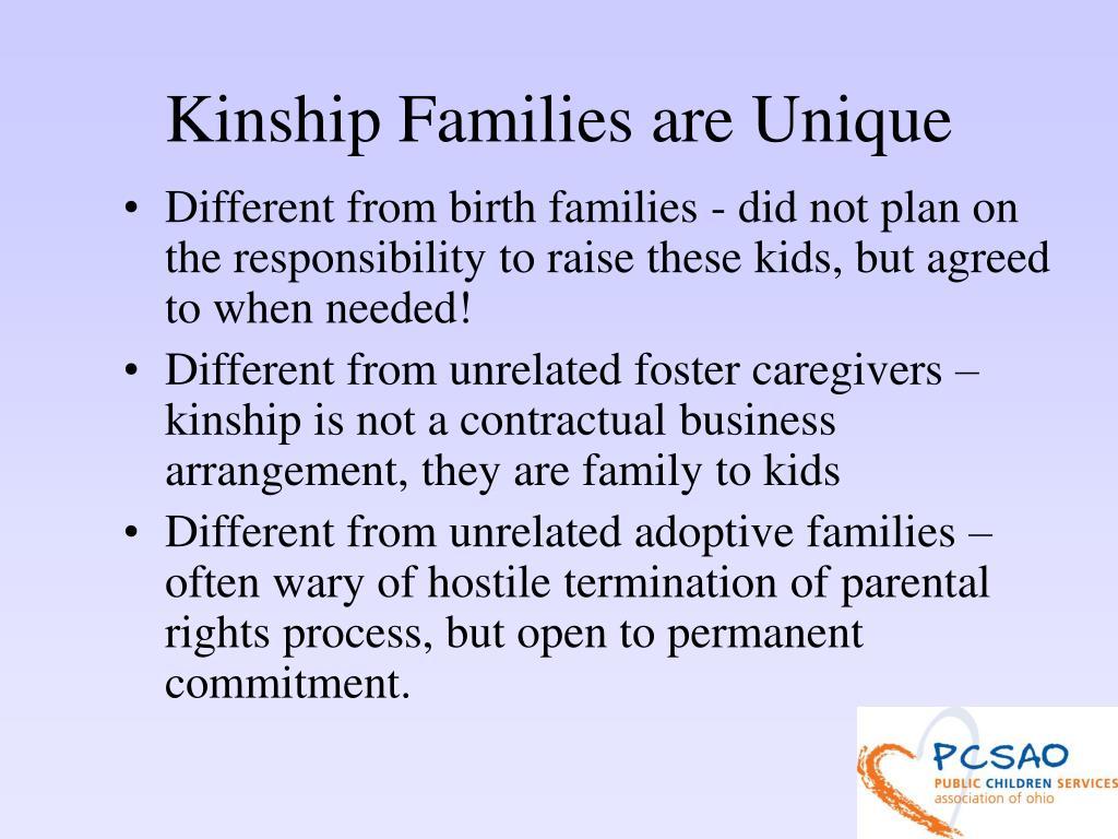 Kinship Families are Unique