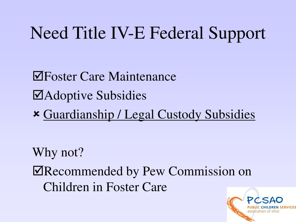 Need Title IV-E Federal Support