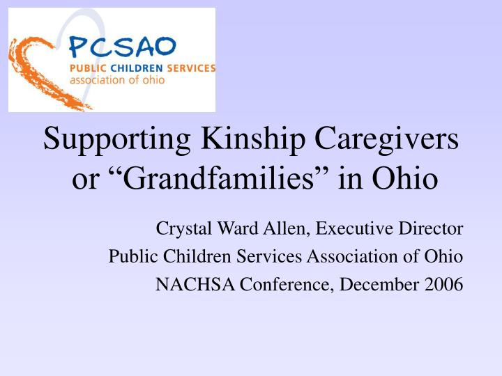 Supporting kinship caregivers or grandfamilies in ohio