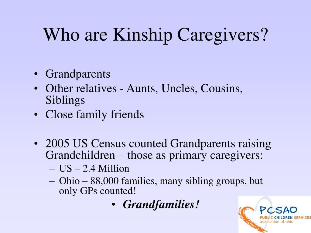 Who are Kinship Caregivers?