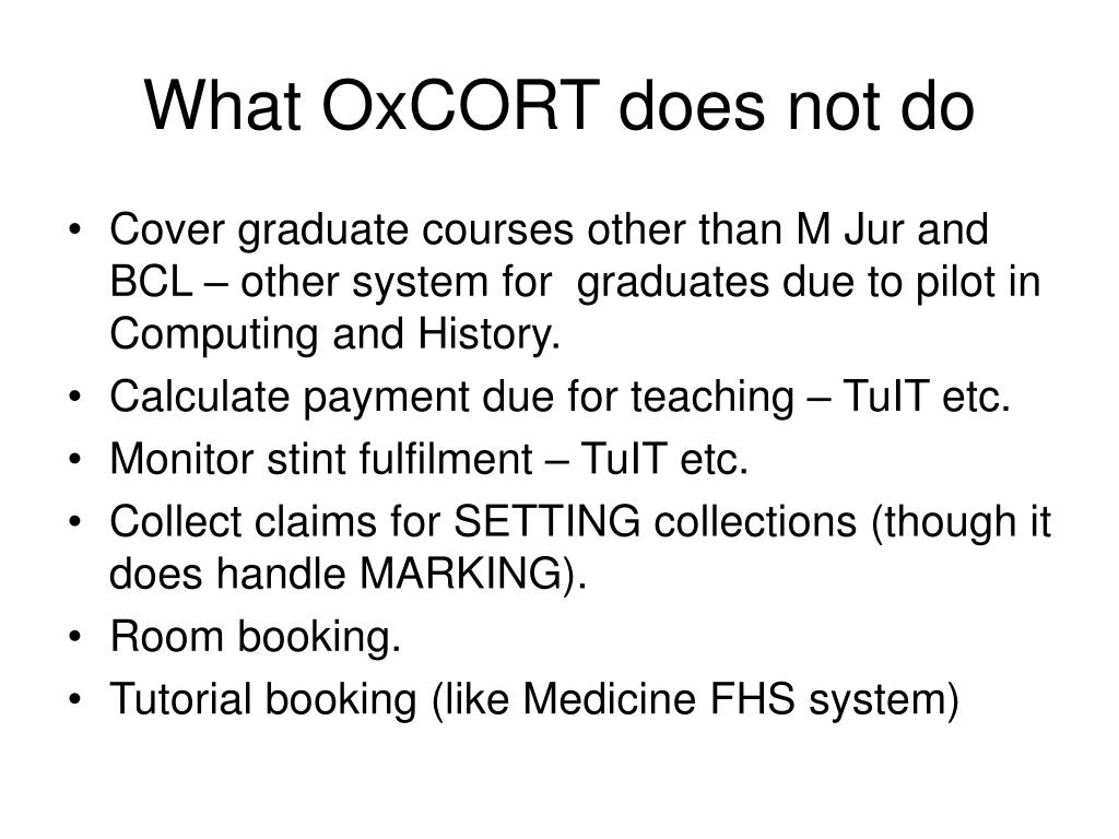 What OxCORT does not do