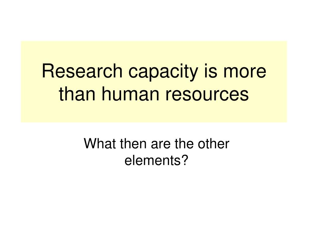 Research capacity is more than human resources