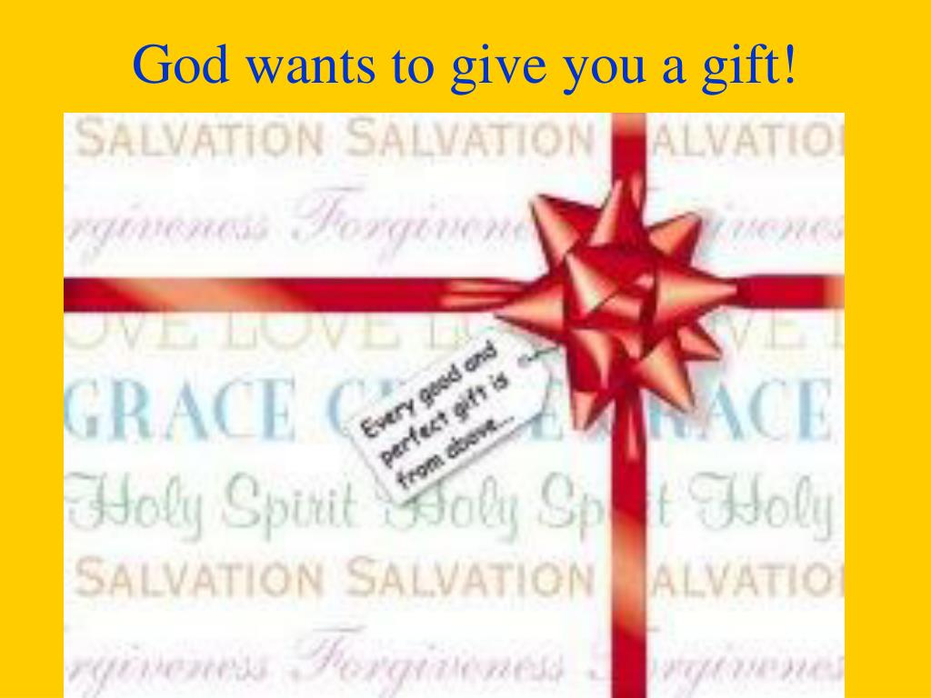 God wants to give you a gift!
