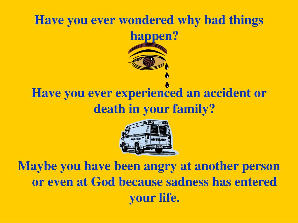 Have you ever wondered why bad things happen?