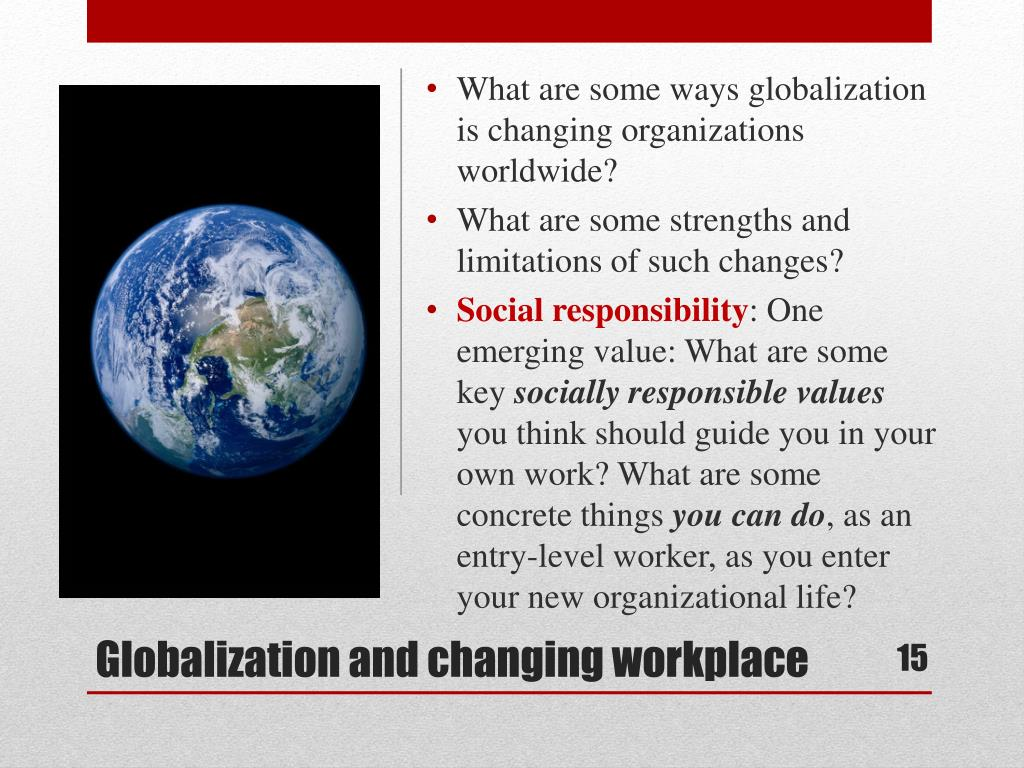 What are some ways globalization is changing organizations worldwide?