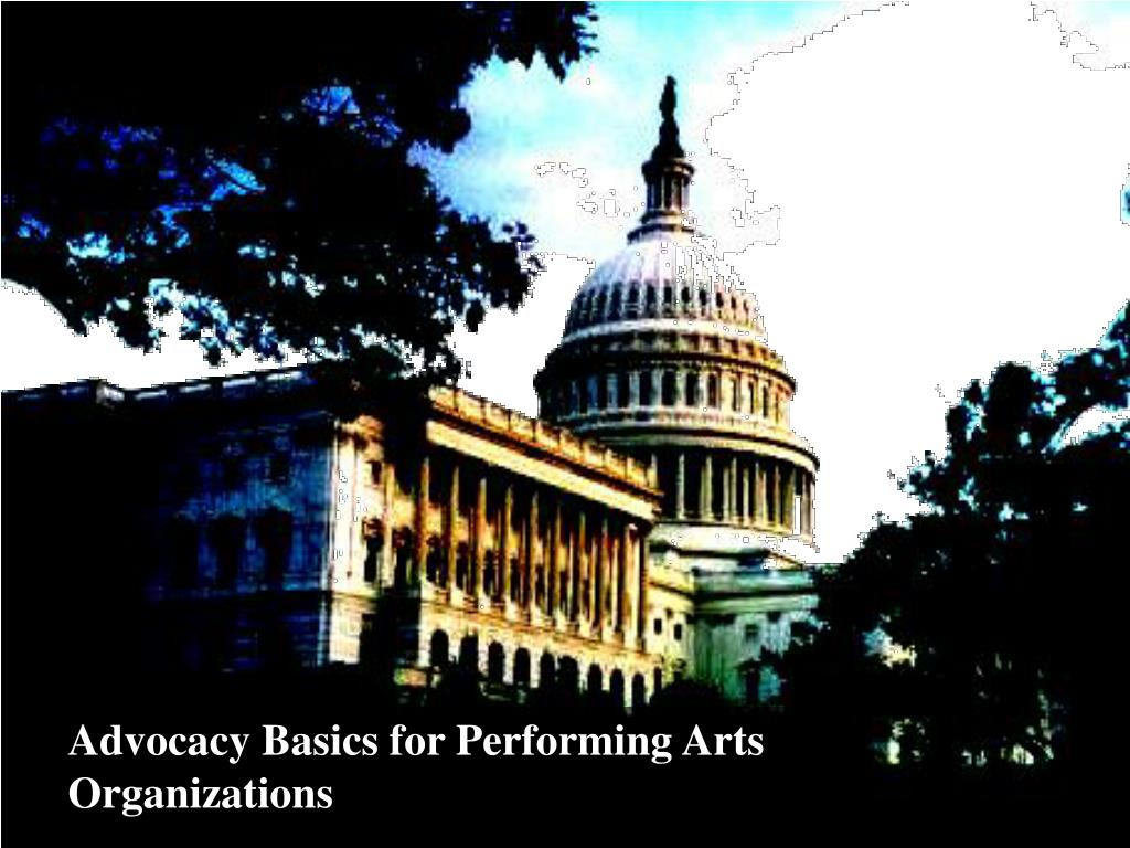 Advocacy Basics for Performing Arts Organizations