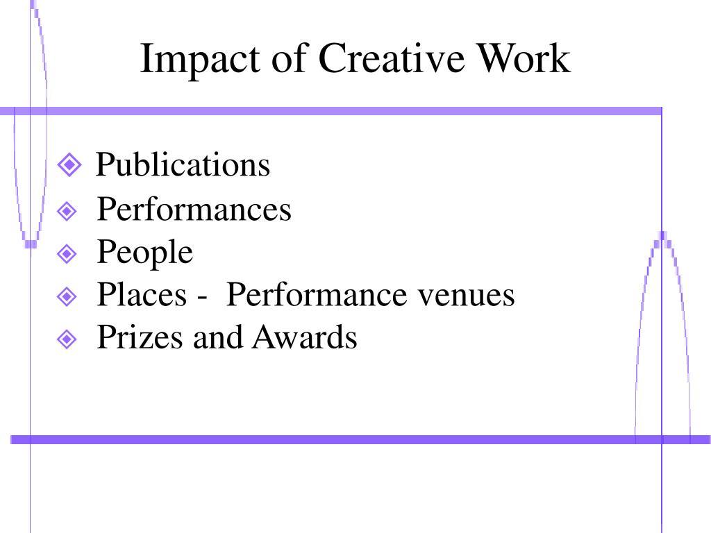 Impact of Creative Work