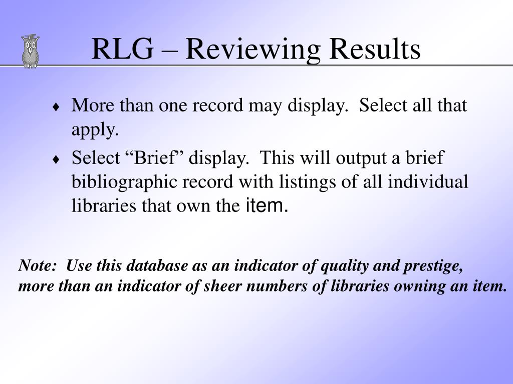RLG – Reviewing Results