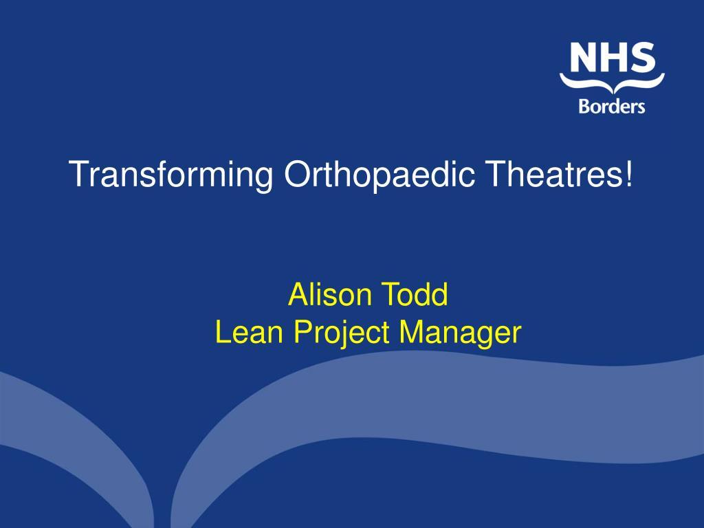 Transforming Orthopaedic Theatres!