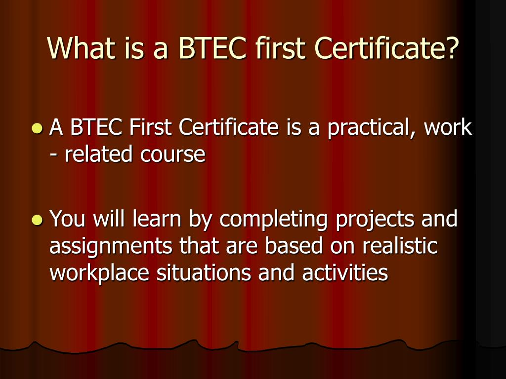 What is a BTEC first Certificate?