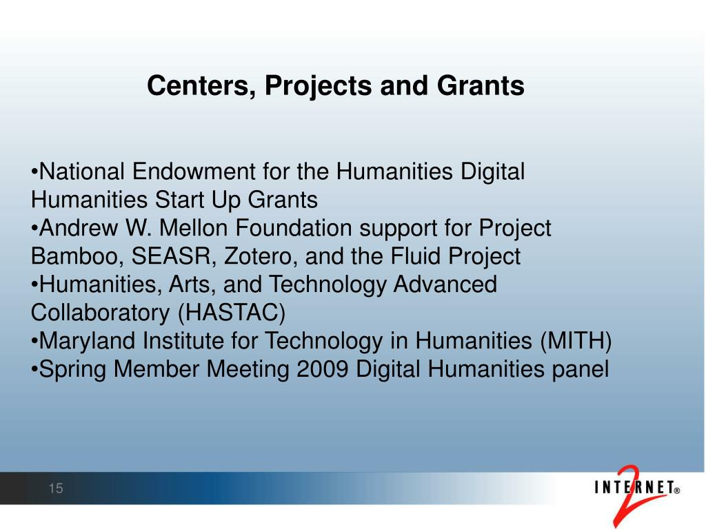 Centers, Projects and Grants