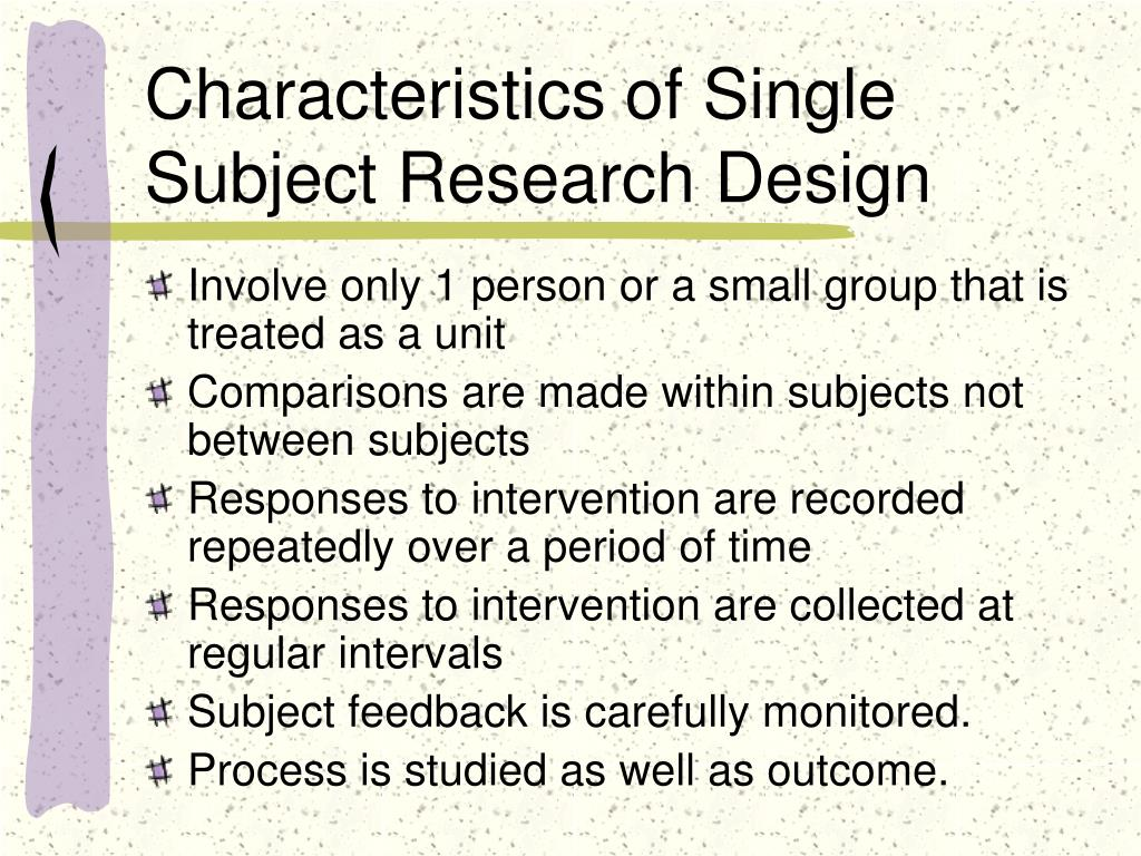 Characteristics of Single Subject Research Design