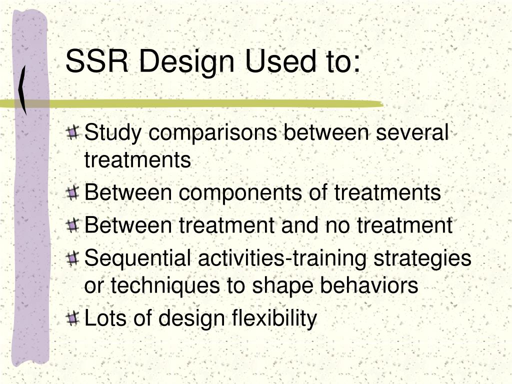 SSR Design Used to: