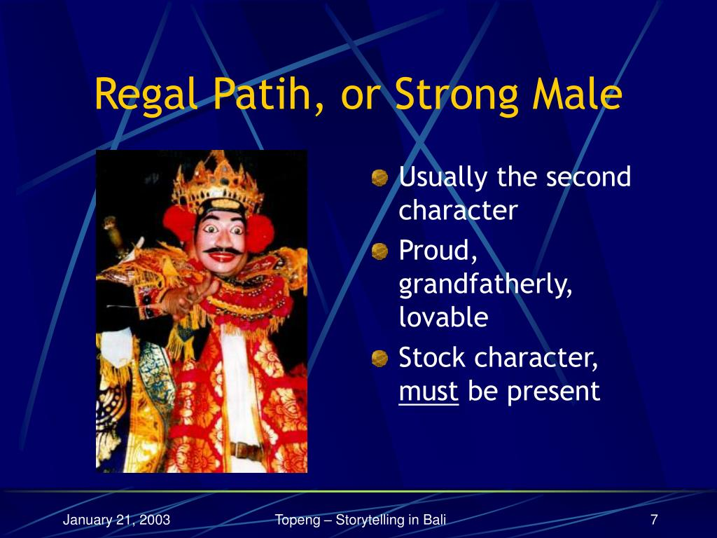 Regal Patih, or Strong Male