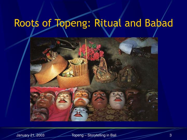 Roots of topeng ritual and babad