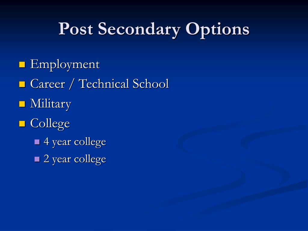 Post Secondary Options