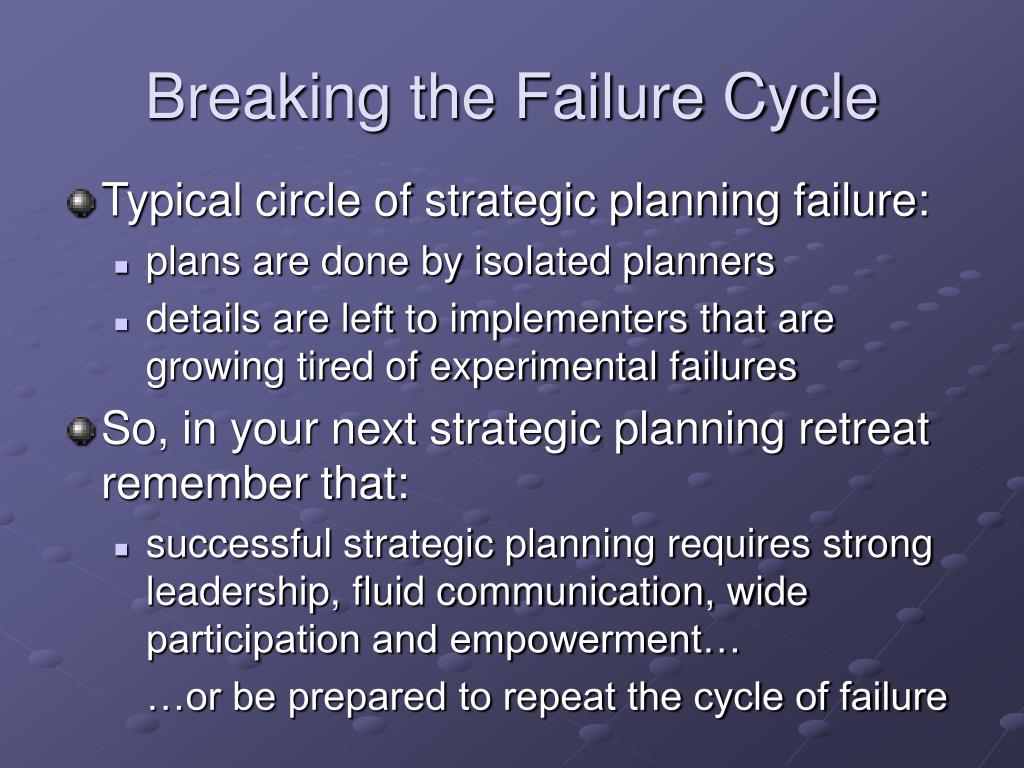 Breaking the Failure Cycle