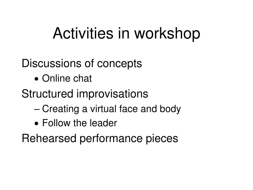Activities in workshop