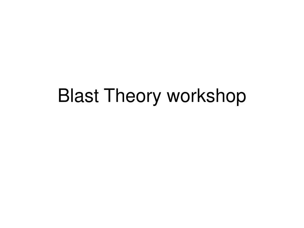 Blast Theory workshop