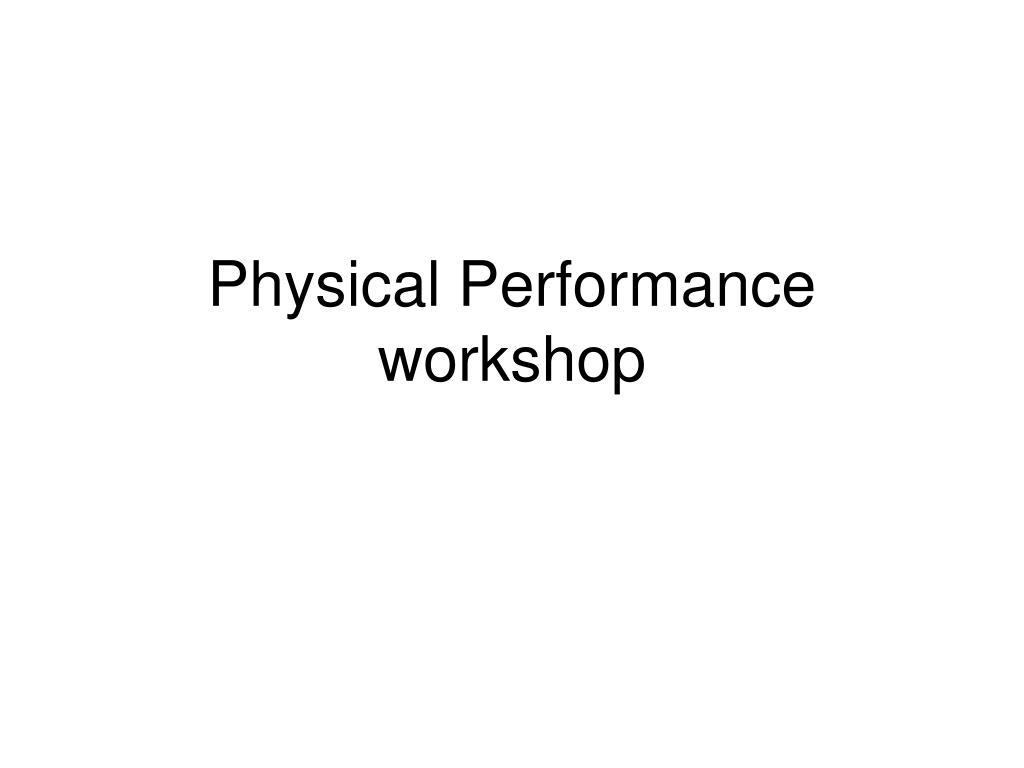 Physical Performance workshop