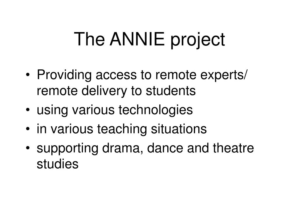 The ANNIE project