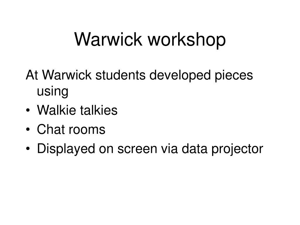 Warwick workshop