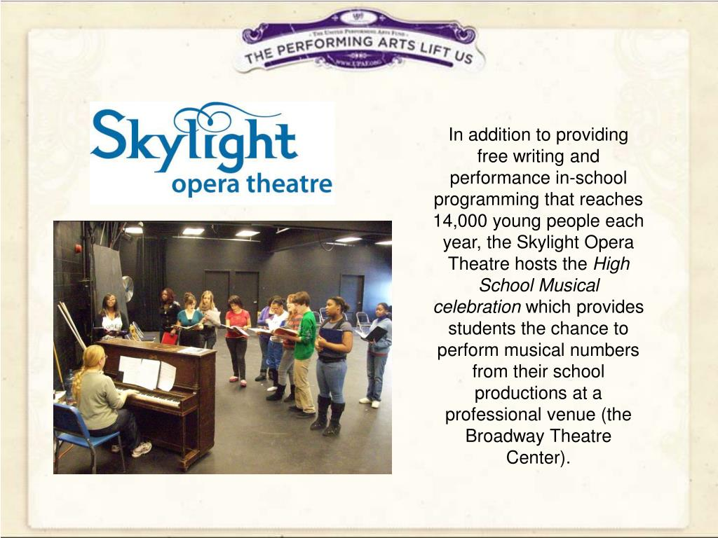 In addition to providing free writing and performance in-school programming that reaches 14,000 young people each year, the Skylight Opera Theatre hosts the