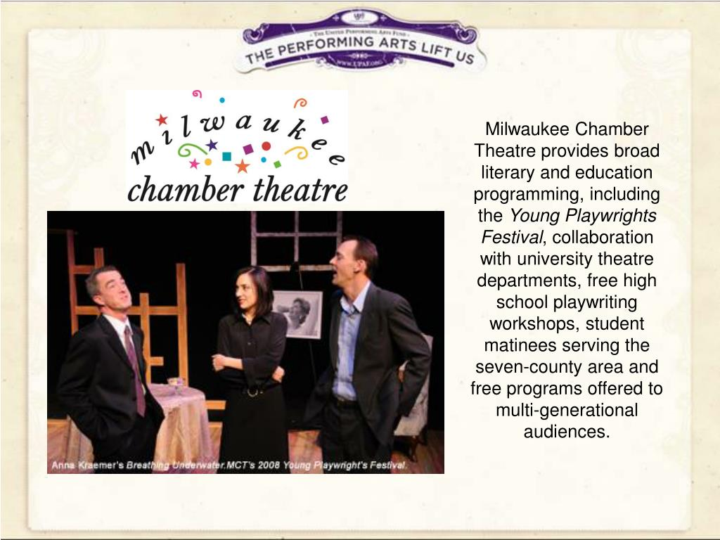 Milwaukee Chamber Theatre provides broad literary and education programming, including the