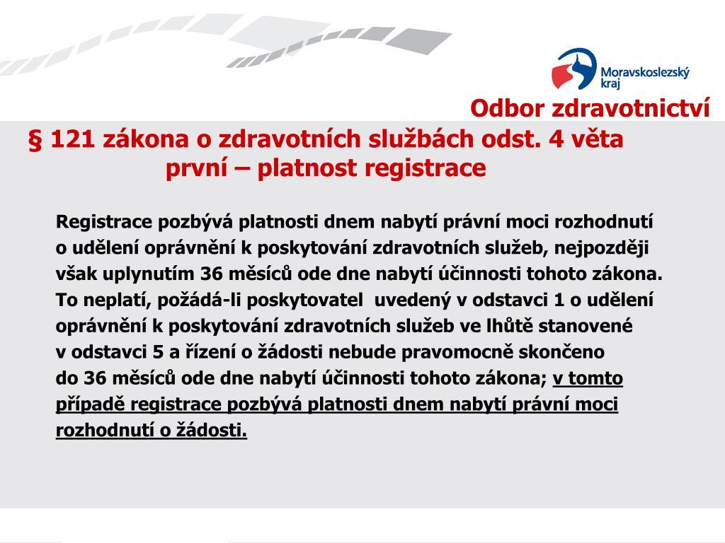§ 121 zákona o zdravotních službách odst. 4 věta první – platnost registrace