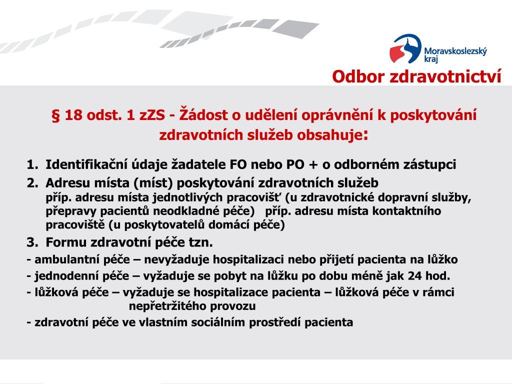 § 18 odst. 1 zZS - Žádost o udělení oprávnění k poskytování zdravotních služeb obsahuje