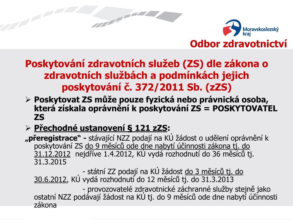 Poskytování zdravotních služeb (ZS) dle zákona o zdravotních službách a podmínkách jejich poskytování č. 372/2011 Sb. (zZS)