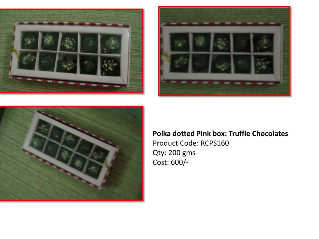 Polka dotted Pink box: Truffle Chocolates