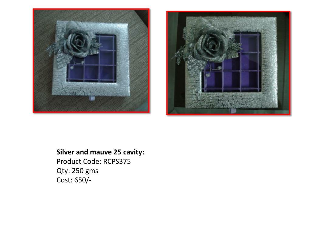 Silver and mauve 25 cavity: