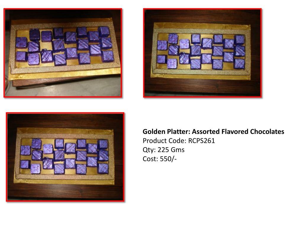 Golden Platter: Assorted Flavored Chocolates